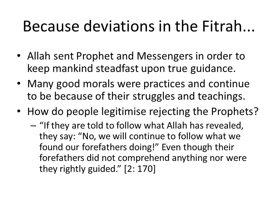 Because deviations in the Fitrah...