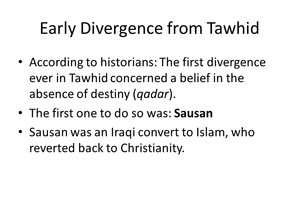 Early Divergence from Tawhid