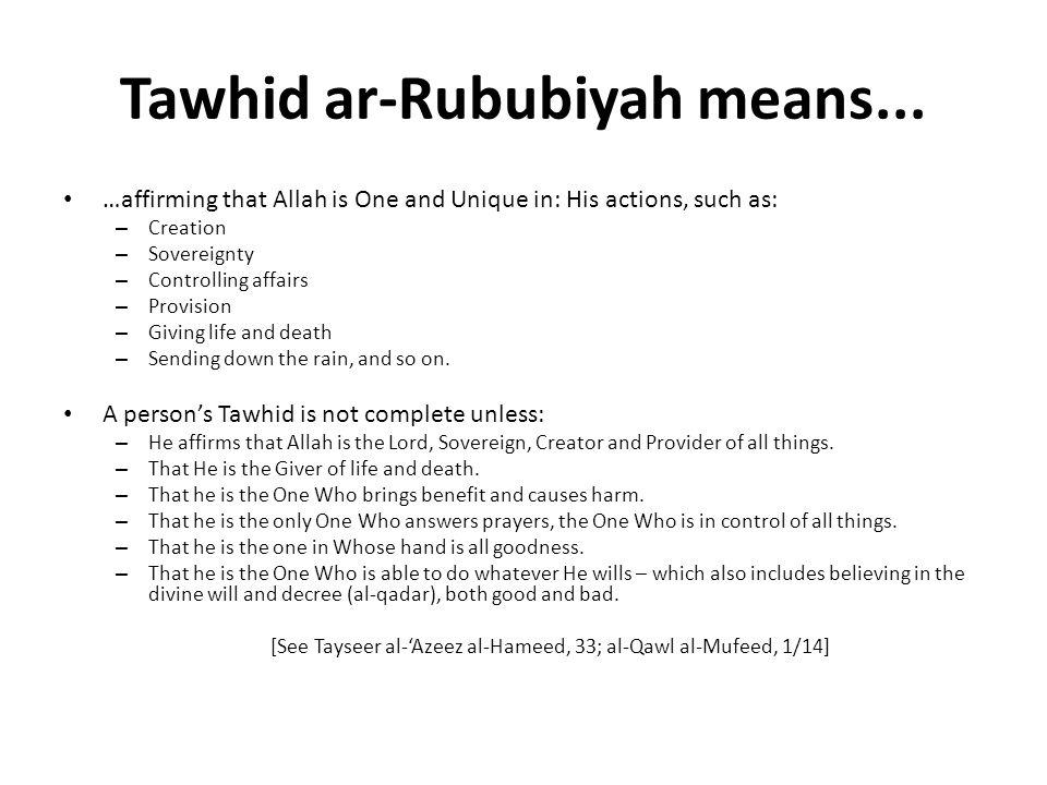 Tawhid ar-Rububiyah means...