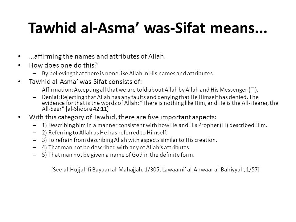 Tawhid al-Asma' was-Sifat means...