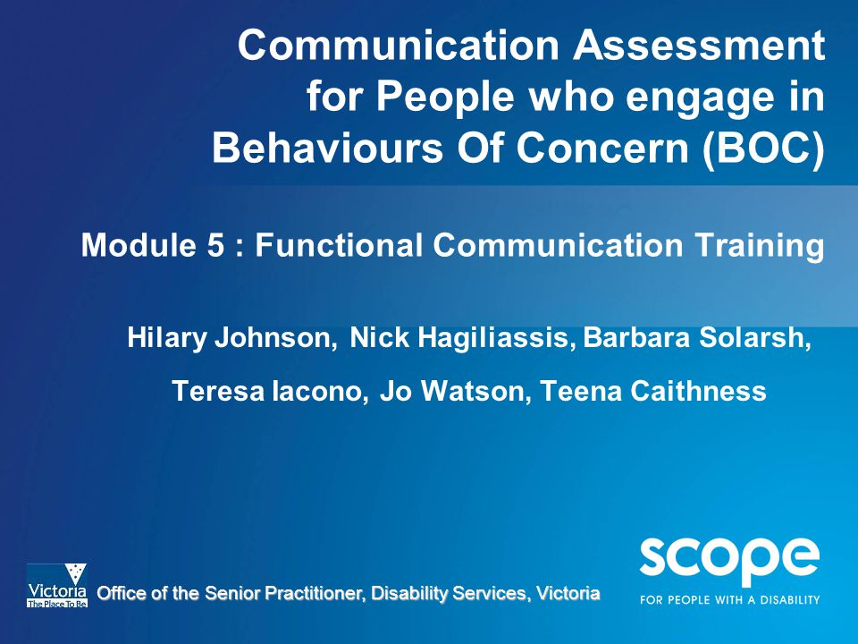 BoC 04.11.10 Communication Assessment for People who engage in Behaviours Of Concern (BOC) Module 5 : Functional Communication Training.