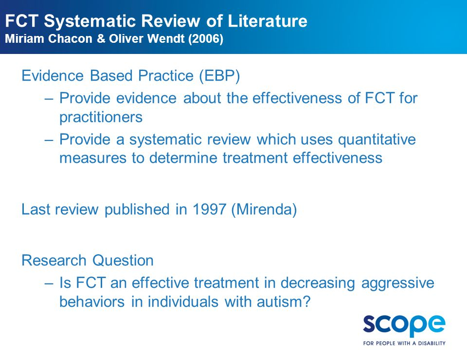 BoC 04.11.10 FCT Systematic Review of Literature Miriam Chacon & Oliver Wendt (2006) Evidence Based Practice (EBP)