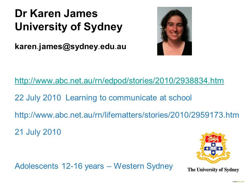 Dr Karen James University of Sydney karen.james@sydney.edu.au