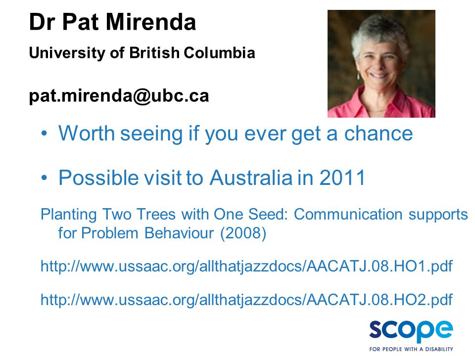 Dr Pat Mirenda University of British Columbia pat.mirenda@ubc.ca