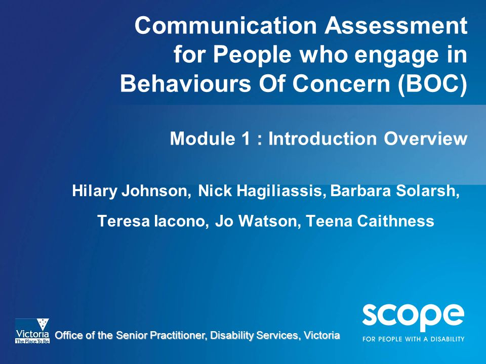 BoC Communication Assessment for People who engage in Behaviours Of Concern (BOC) Module 1 : Introduction Overview.