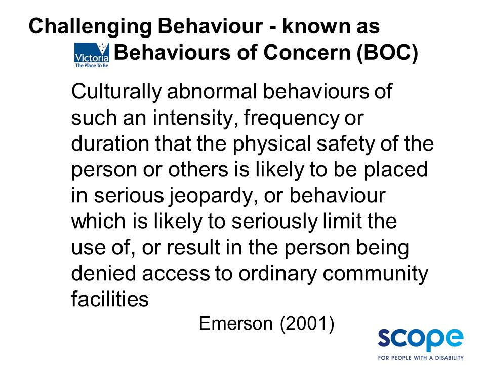 Challenging Behaviour - known as Behaviours of Concern (BOC)
