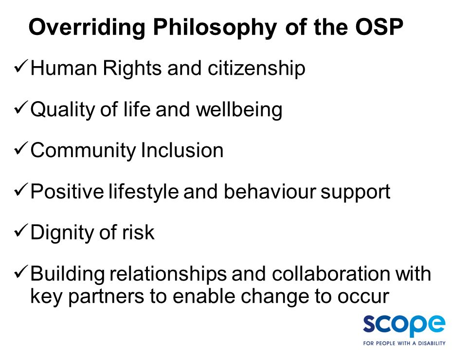 Overriding Philosophy of the OSP