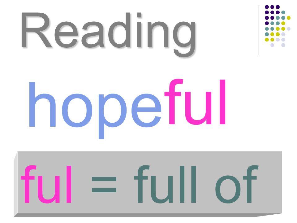 Reading ful hope ful = full of
