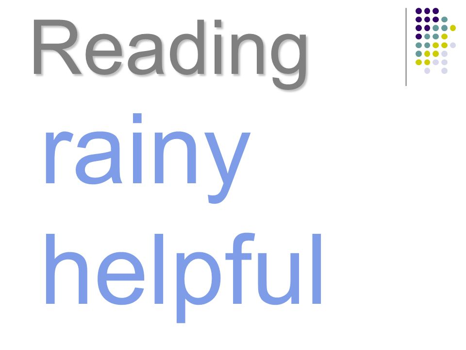 Reading rainy helpful