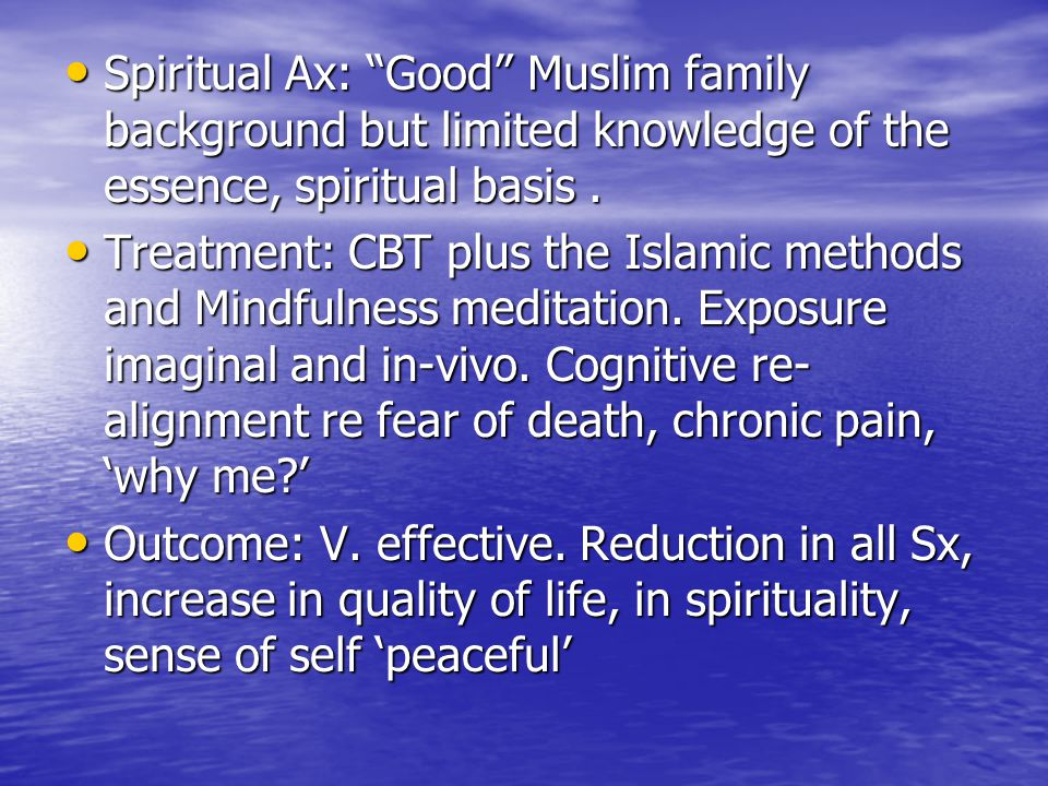 Spiritual Ax: Good Muslim family background but limited knowledge of the essence, spiritual basis .