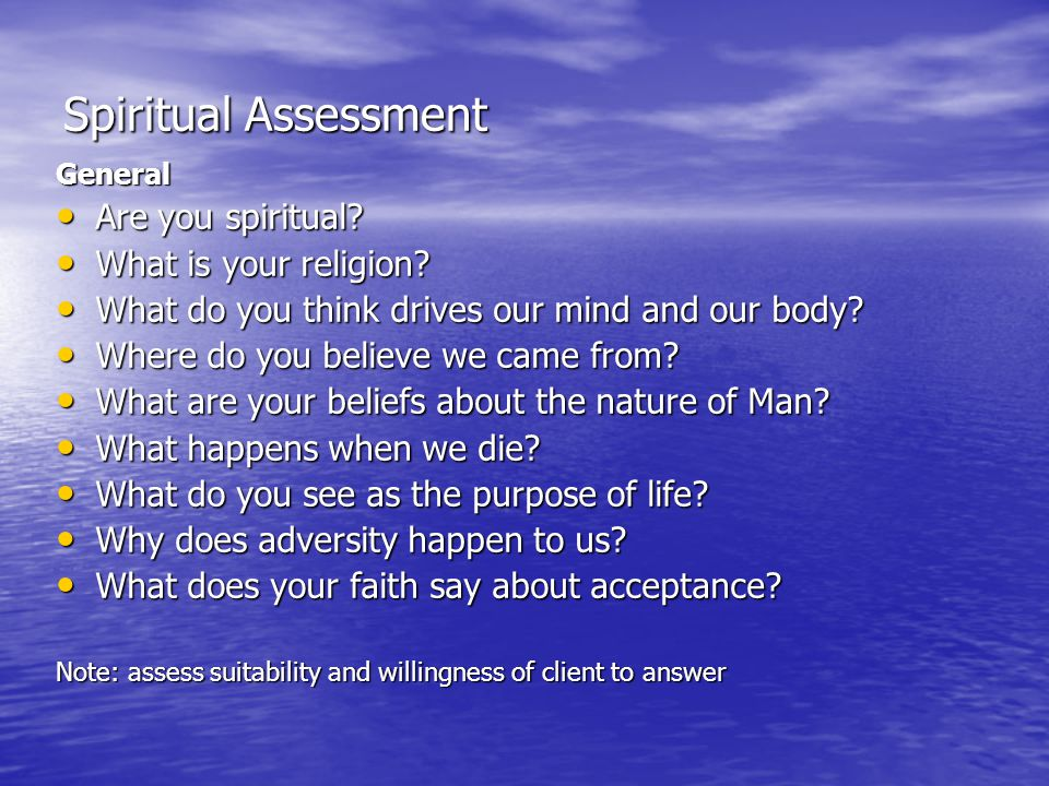 Spiritual Assessment Are you spiritual What is your religion