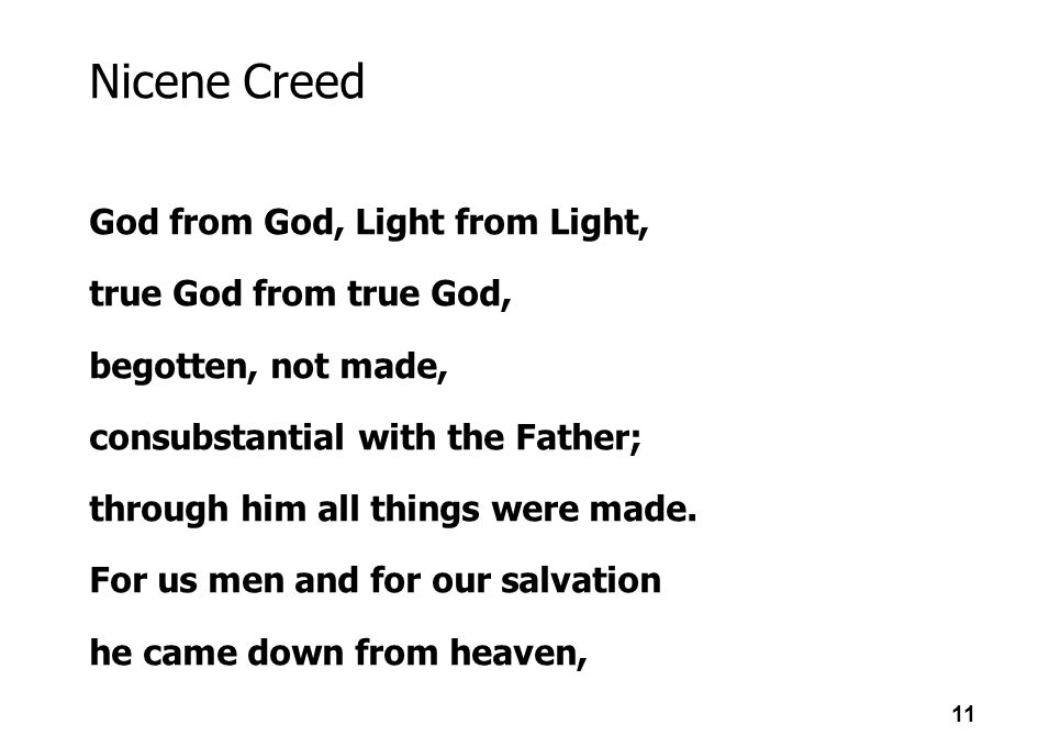 Nicene Creed God from God, Light from Light, true God from true God,