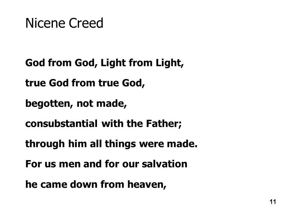 Nicene Creed God from God, Light from Light, true God from true God,