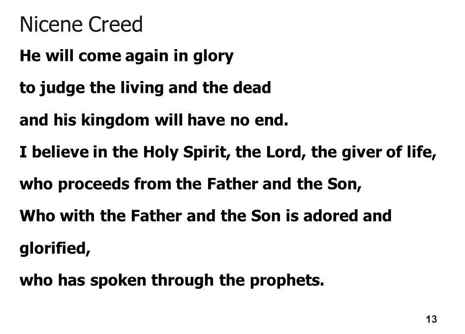 Nicene Creed He will come again in glory
