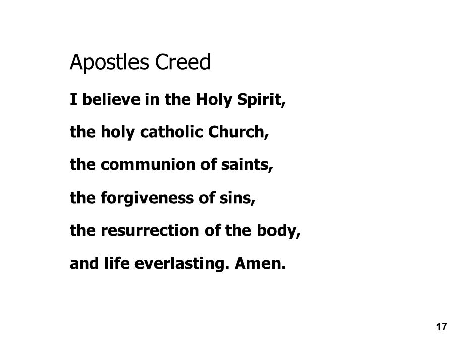 Apostles Creed I believe in the Holy Spirit, the holy catholic Church,