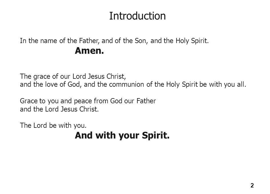 Introduction In the name of the Father, and of the Son, and the Holy Spirit. Amen. The grace of our Lord Jesus Christ,
