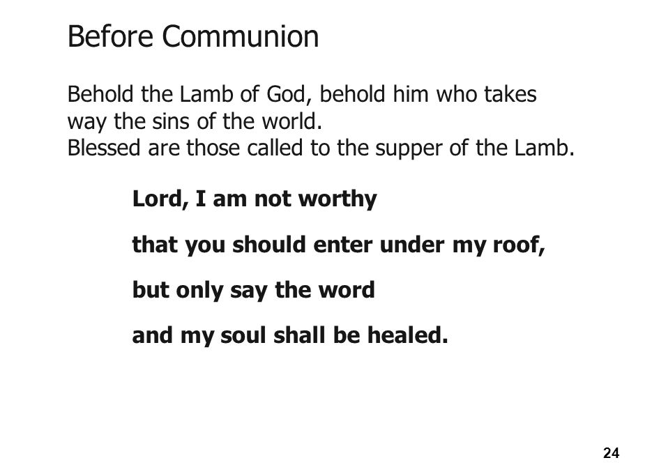 Before Communion Behold the Lamb of God, behold him who takes