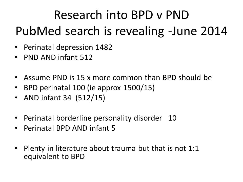 Research into BPD v PND PubMed search is revealing -June 2014