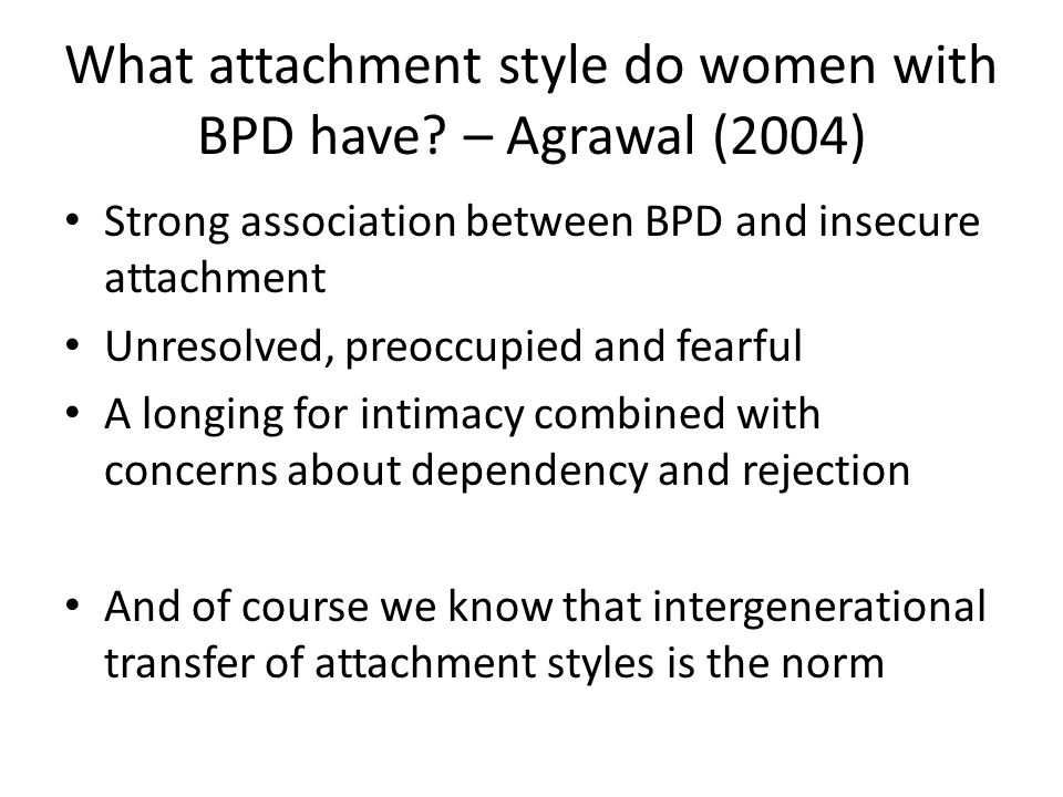 What attachment style do women with BPD have – Agrawal (2004)