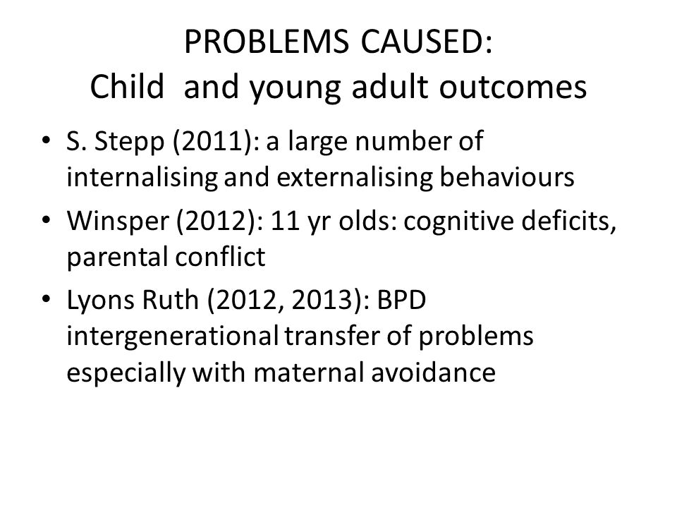 PROBLEMS CAUSED: Child and young adult outcomes