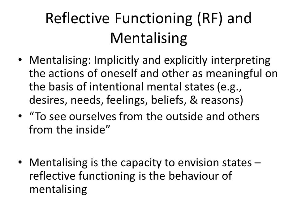 Reflective Functioning (RF) and Mentalising