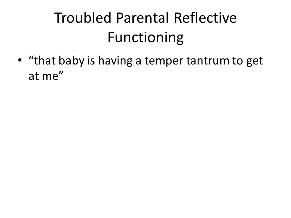 Troubled Parental Reflective Functioning