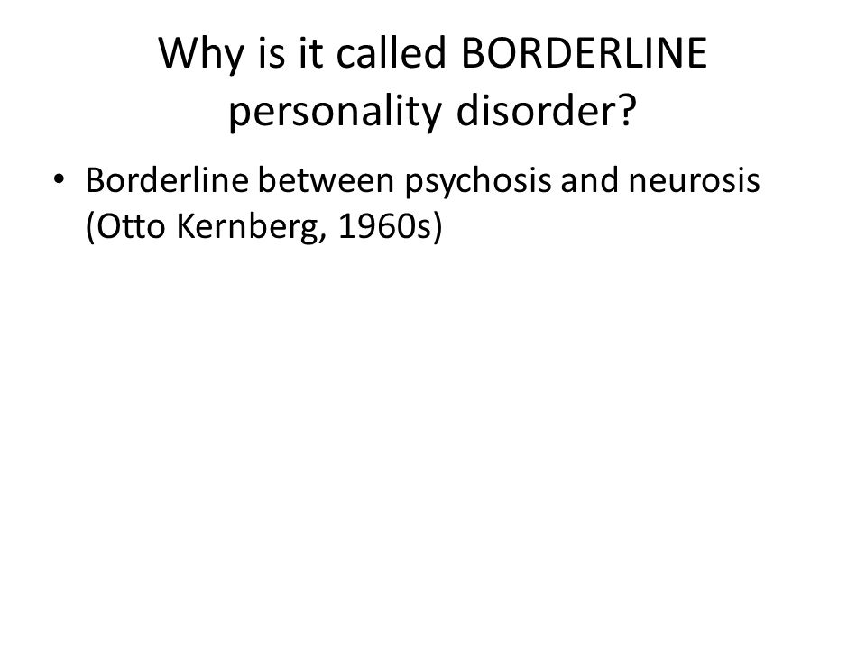 Why is it called BORDERLINE personality disorder
