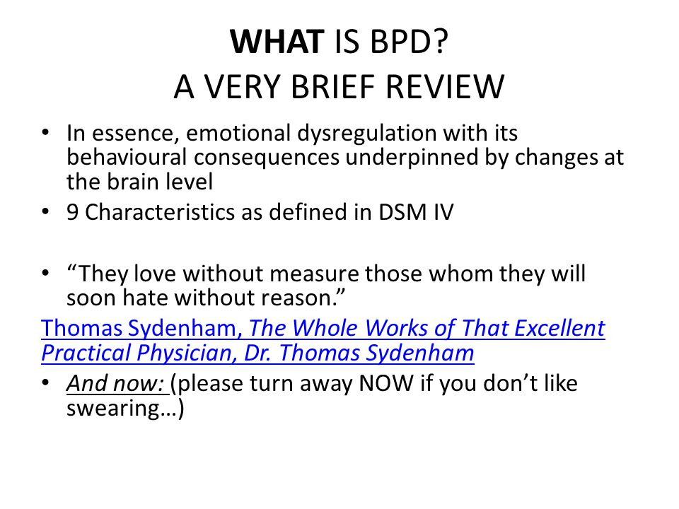 WHAT IS BPD A VERY BRIEF REVIEW
