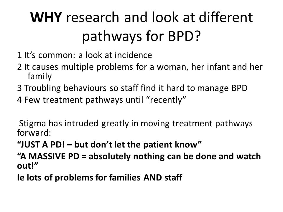 WHY research and look at different pathways for BPD