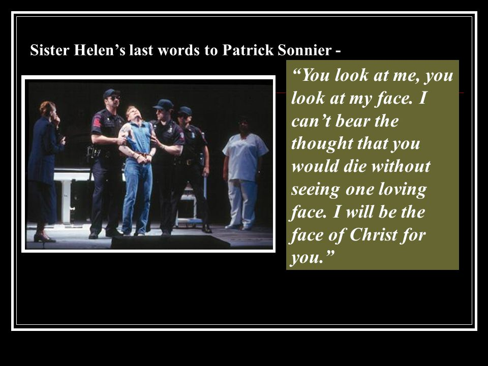 Sister Helen's last words to Patrick Sonnier -