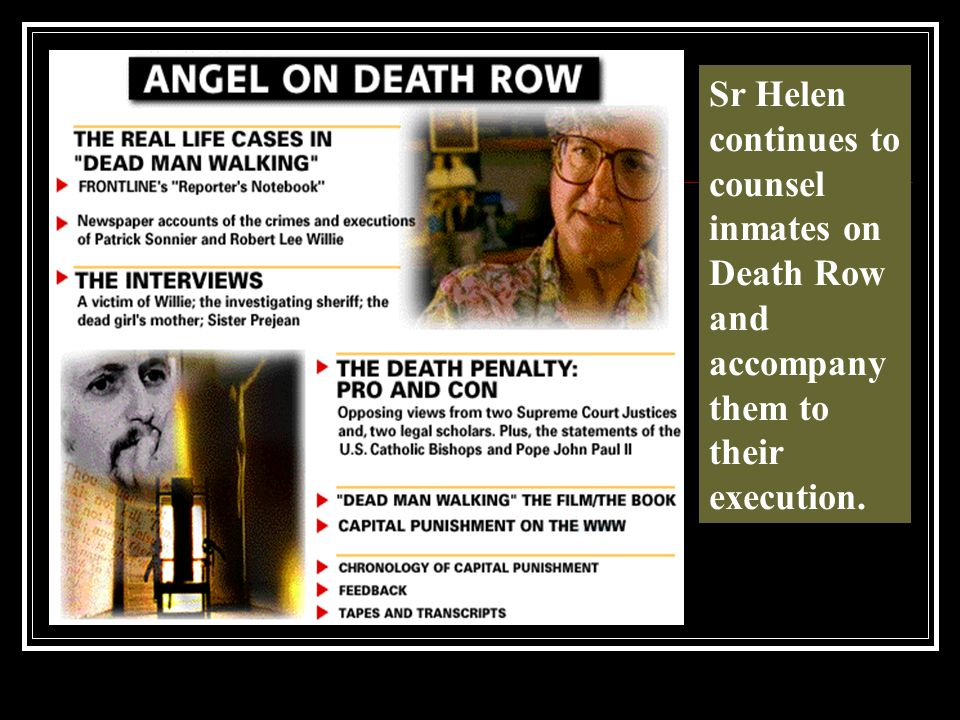 Sr Helen continues to counsel inmates on Death Row and accompany them to their execution.
