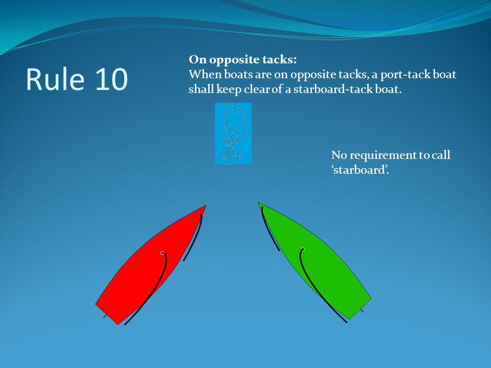 Rule 10 On opposite tacks: