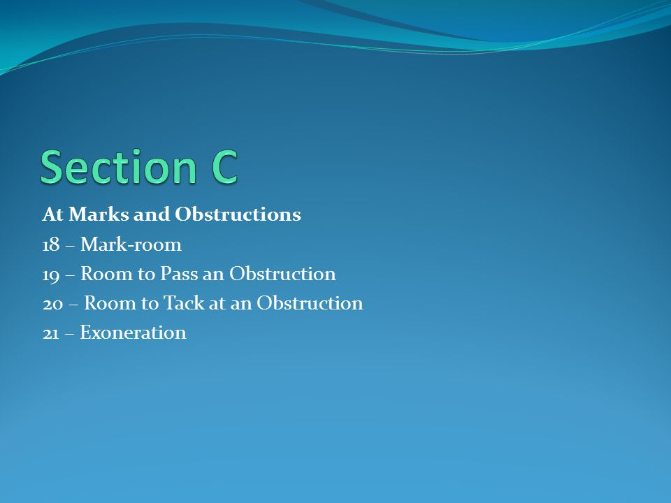 Section C At Marks and Obstructions 18 – Mark-room