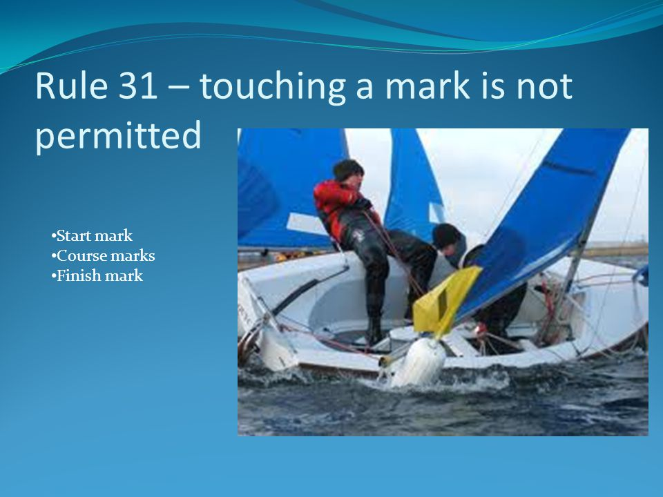 Rule 31 – touching a mark is not permitted