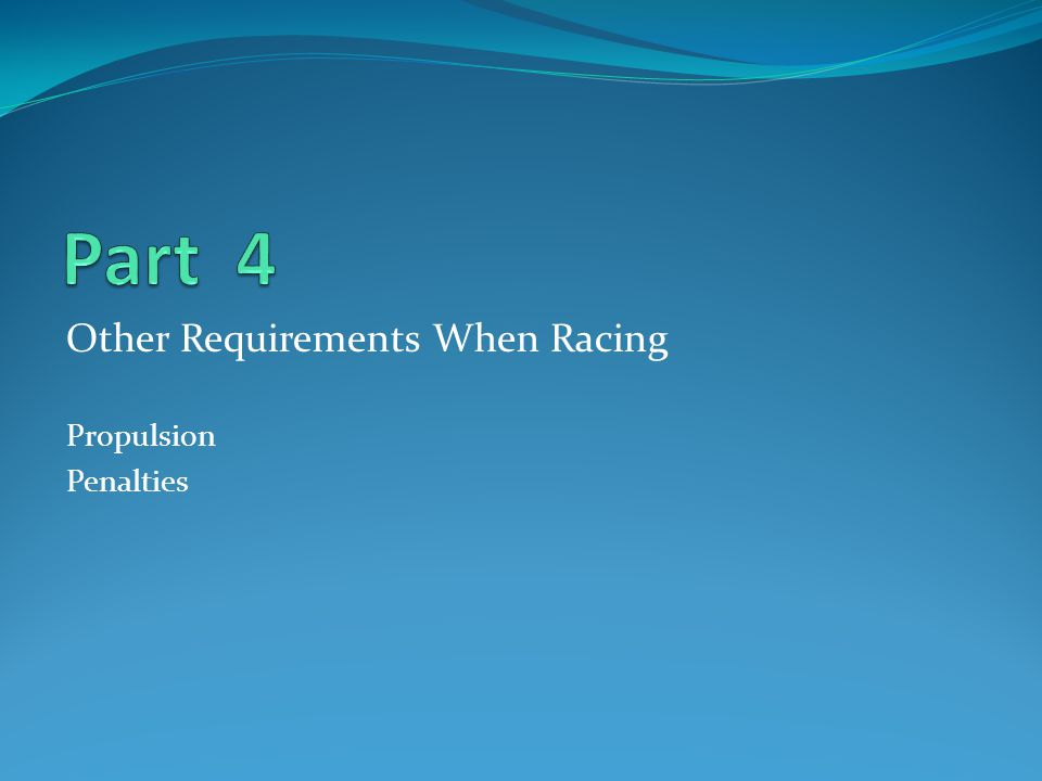 Part 4 Other Requirements When Racing Propulsion Penalties
