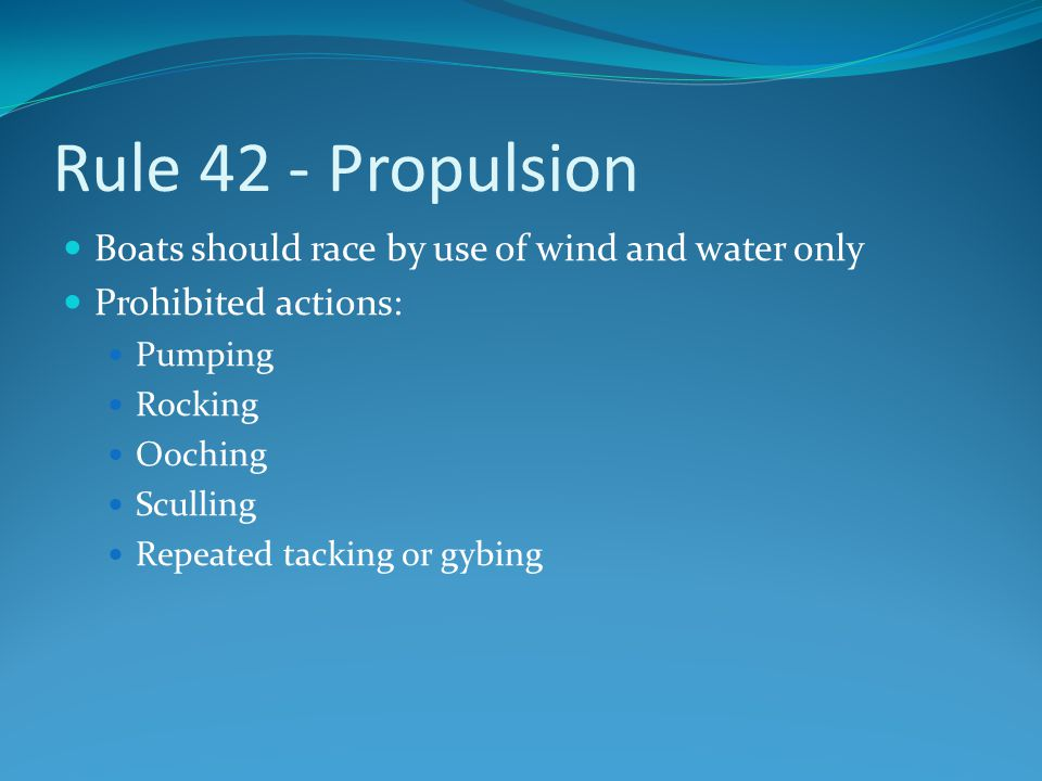 Rule 42 - Propulsion Boats should race by use of wind and water only