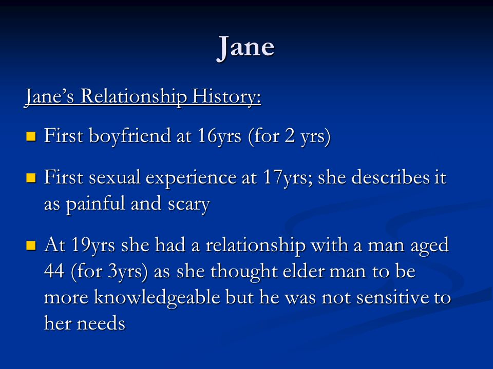 Jane Jane's Relationship History: First boyfriend at 16yrs (for 2 yrs)