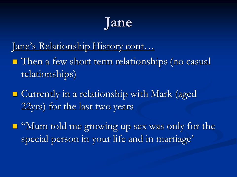 Jane Jane's Relationship History cont…