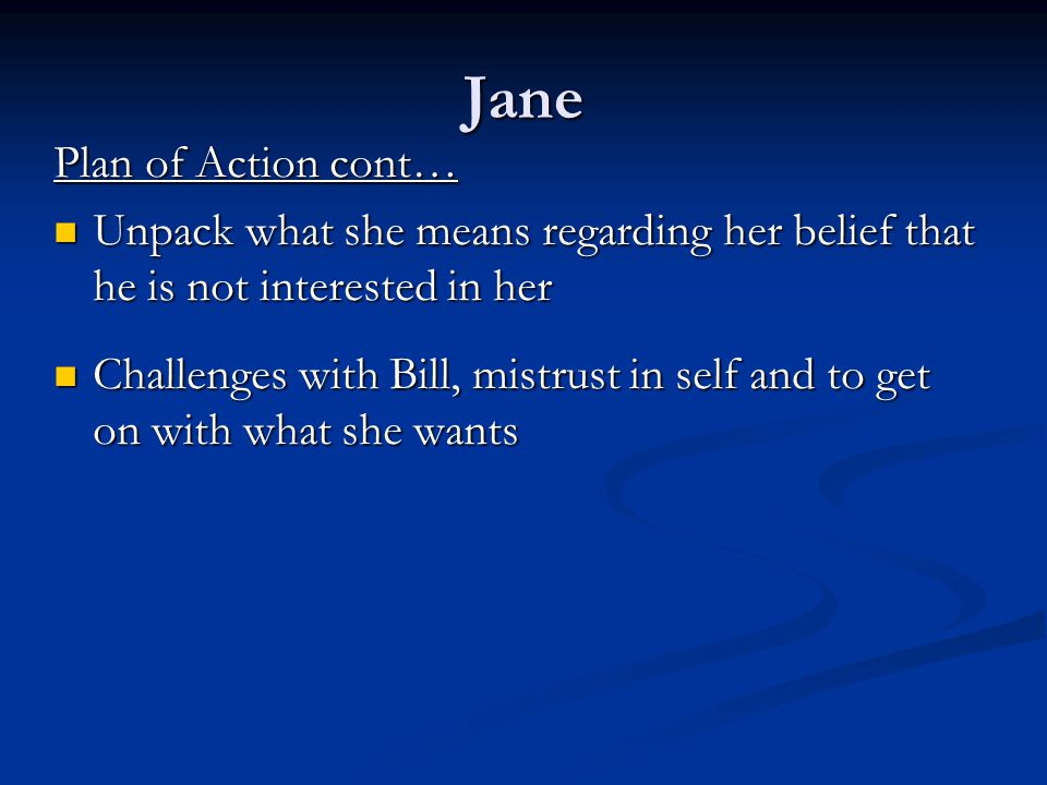 Jane Plan of Action cont…