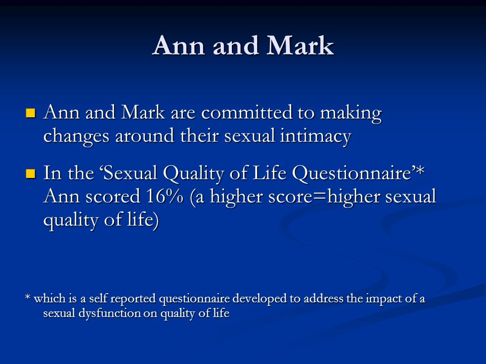 Ann and Mark Ann and Mark are committed to making changes around their sexual intimacy.