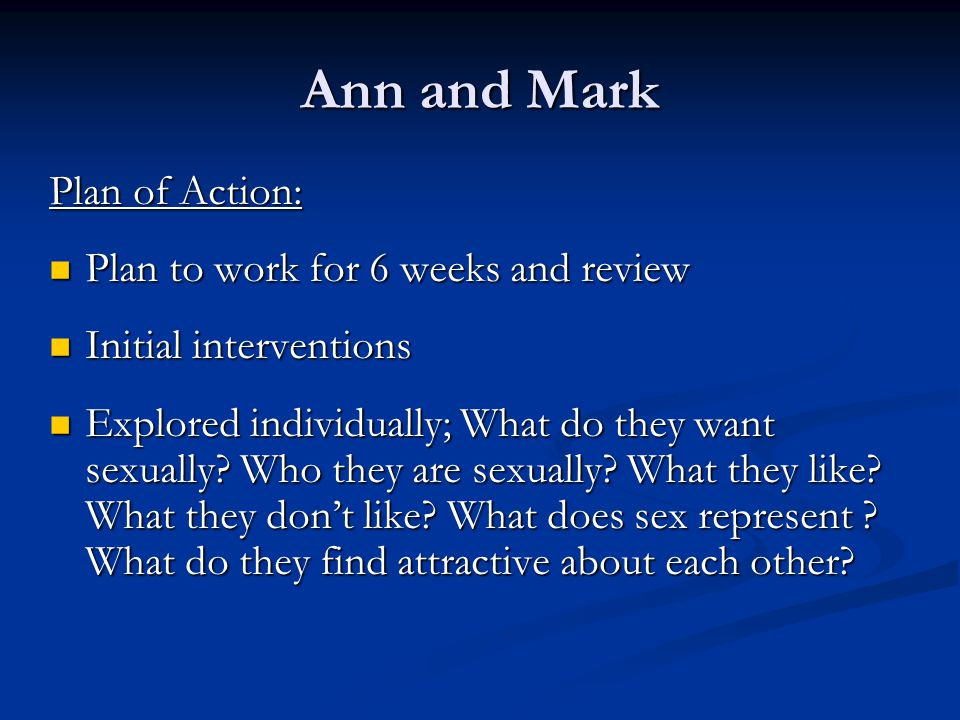 Ann and Mark Plan of Action: Plan to work for 6 weeks and review