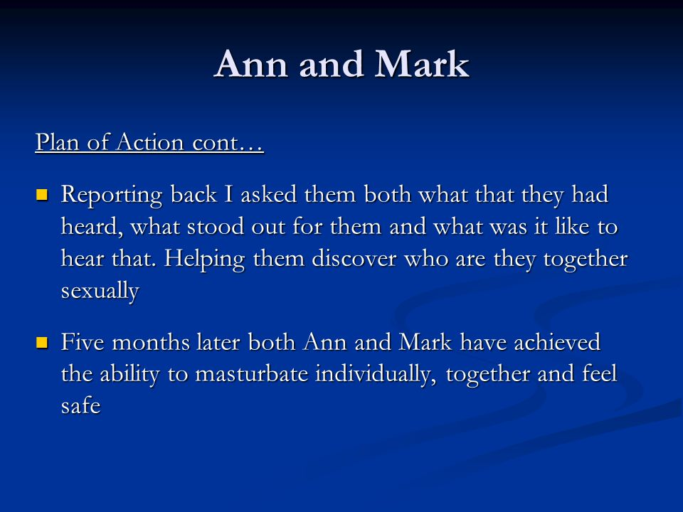 Ann and Mark Plan of Action cont…
