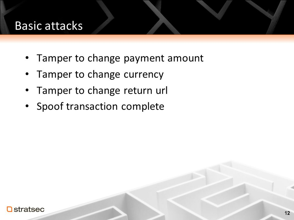 Basic attacks Tamper to change payment amount