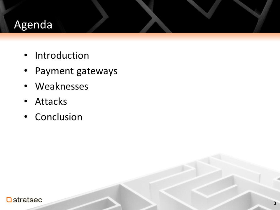 Agenda Introduction Payment gateways Weaknesses Attacks Conclusion