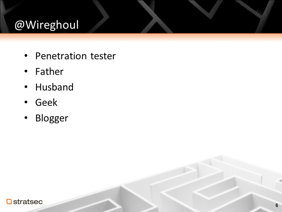 @Wireghoul Penetration tester Father Husband Geek Blogger