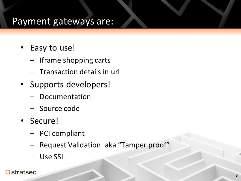 Payment gateways are: Easy to use! Supports developers! Secure!