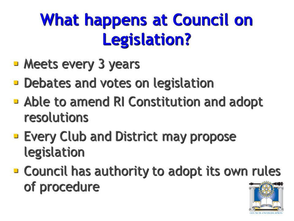 What happens at Council on Legislation