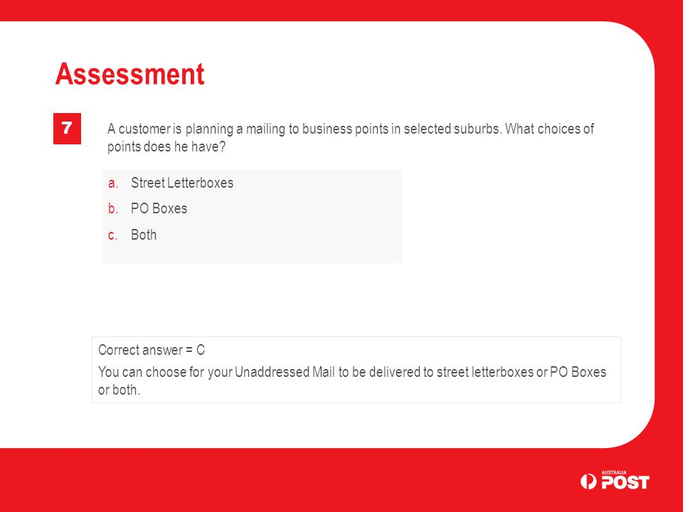 Assessment 7. A customer is planning a mailing to business points in selected suburbs. What choices of points does he have