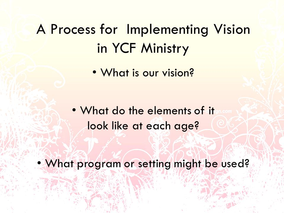 A Process for Implementing Vision in YCF Ministry