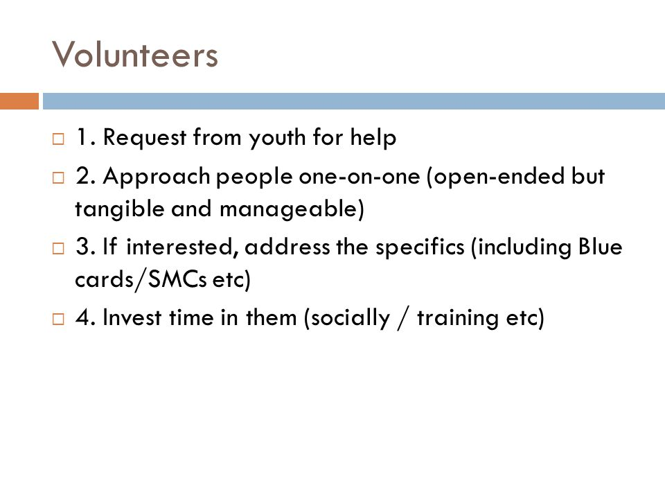 Volunteers 1. Request from youth for help